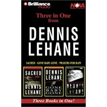 Dennis Lehane Collection: Sacred, Gone Baby Gone, Prayers for Rain