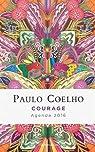 Agenda Paulo Coelho courage 2016 par Coelho