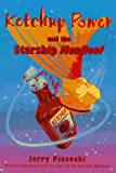 Ketchup Power and the Starship Meatloaf, Jerry Piasecki, 0440414016