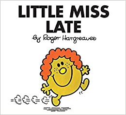 little miss late mr men and little miss roger hargreaves 9780843133493 books. Black Bedroom Furniture Sets. Home Design Ideas
