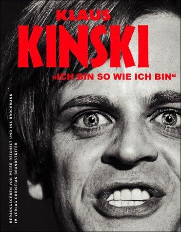 """Read Online Klaus Kinski. """"Ich bin so wie ich bin"""". PDF"""