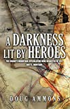A Darkness Lit by Heroes: The Granite Mountain-Speculator Mine Disaster of 1917 -- Butte, Montana
