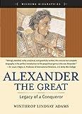 Alexander the Great, Winthrop Lindsay Adams, 0321365828