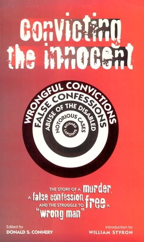 Convicting the Innocent: The Story of a Murder, a False Confession, and the Struggle to Free a Wrong Man