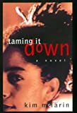 Taming It Down by Kim McLarin front cover