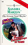 The Groom Said Maybe!, Sandra Marton, 0373119682