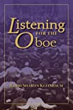 img - for Listening for the Oboe: A Collection of Drashot in Honor of Rabbi Kleinbaum's Tenth Anniversary as Spiritual Leader of Congregation Beth Simchat Torah book / textbook / text book