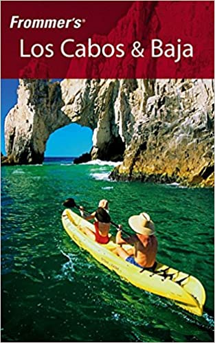 Frommers Los Cabos and Baja