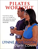 Pilates Workout, Lynne Robinson and Gerry Convy, 158663531X