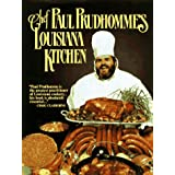 Chef Paul Prudhomme's Louisiana Kitchen ~ Paul Prudhomme