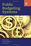 Public Budgeting Systems, Robert Lee and Ronald Johnson, 0763746681