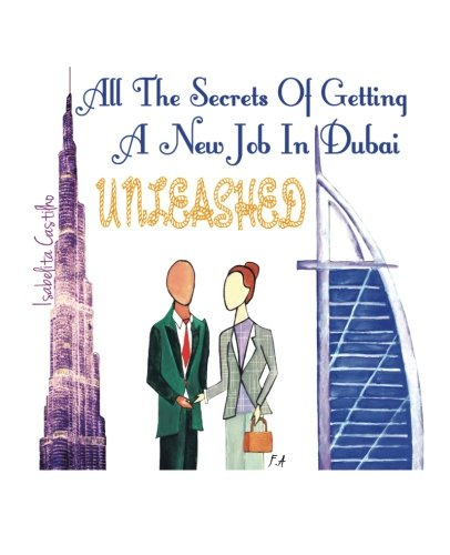 All The Secrets of Getting a New Job in Dubai! UNLEASHED!
