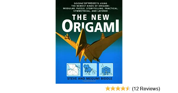 The New Origami Dozens Of Projects Using The Newest Kinds Of
