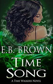 Time Song: A Time Walkers Novel by [Brown, E.B.]
