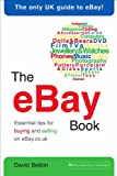 The eBay Book: Essential tips for buying and selling on eBay.co.uk
