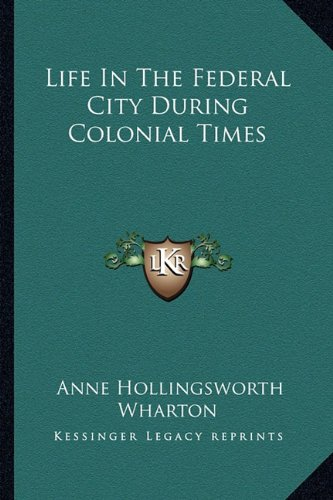 Life In The Federal City During Colonial Times
