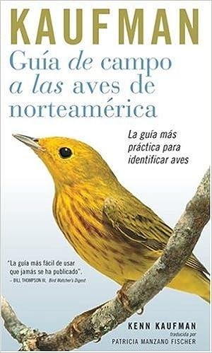 Guia de Campo Kaufman: A Las Aves Norteamericanas Kaufman Focus Guides: Amazon.es: Kaufman, Kenn, Silva, Hector Gomez de, Fisher, Patricia Manzano: Libros
