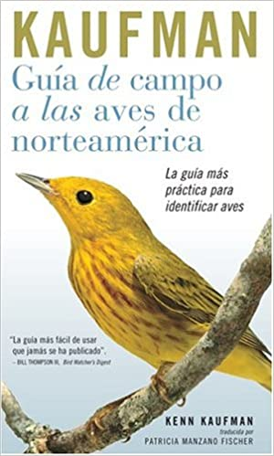 Guia de Campo Kaufman: a las Aves Norteamericanas Kaufman Focus Guides: Amazon.es: Kenn Kaufman, Kaufman, Patricia Manzano Fischer, Fischer: Libros