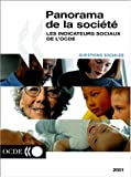 Panorama de la Societe : Les Indicateurs Sociaux de l'OCDE 2001, Organisation for Economic Co-operation and Development Staff, 9264286748