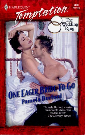 One Eager Bride To Go (The Wedding Ring) (Temptation 820) ebook