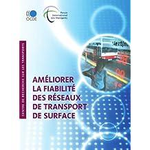 Améliorer la fiabilité des réseaux de transport de surface (TRANSPORTS) (French Edition)