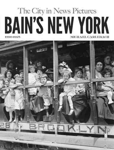 Bains New York The City In News Pictures 1900-1925 Bains New - Of Bain Pictures