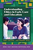 Understanding Ethics in Early Care and Education, Nancy E. Baptiste and Luis-Vicente Reyes, 0131120557