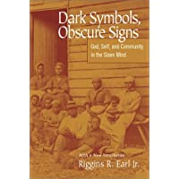 Dark Symbols, Obscure Signs: God, Self, And Community In The Slave Mind
