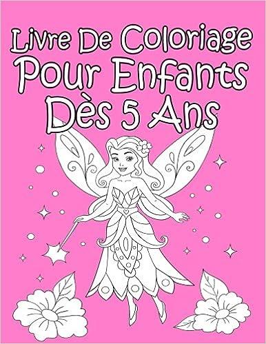Livre De Coloriage Pour Enfants Des 5 Ans Pour Les Filles