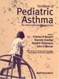 Textbook of Pediatric Asthma : An International Perspective, Naspitz, Charles K., 185317789X