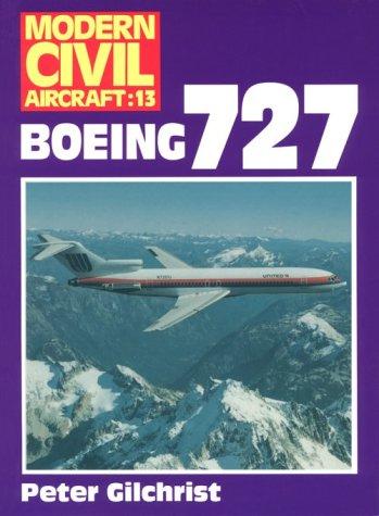 (Boeing 727 (Modern Civil Aircraft Series : No 13) )