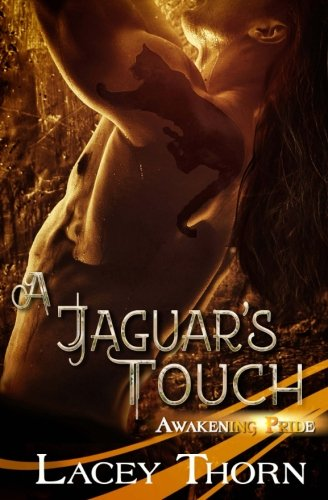 A Jaguar's Touch (Awakening Pride) (Volume 5)