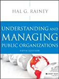 Understanding and Managing Public Organizations, 5th Edition