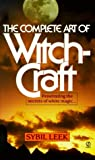 img - for The Complete Art of Witchcraft: Penetrating the Secrets of White Magic book / textbook / text book