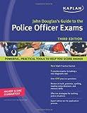 John Douglas's Guide to the Police Officer Exams, John E. Douglas, 1419552287