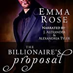 The Billionaire's Proposal: The Complete Series | Emma Rose