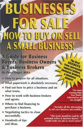 Businesses For Sale: How to Buy or Sell a Small Business - A Guide for Business Buyers, Business Owners & Business Brokers