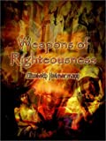 Weapons of Righteousness, Elizabeth Heimermann, 0759684855