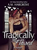 Tragically Flawed (Tragic #1)