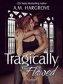 Tragically Flawed (Tragic #1) by [Hargrove, A.M.]