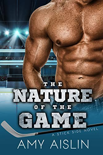 The Nature of the Game (Stick Side Book 2) (Xtreme Motivation)