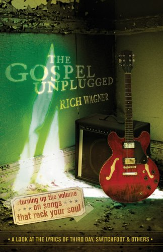 Read Online The Gospel Unplugged: Turning Up the Volume on Songs That Rock Your Soul pdf epub