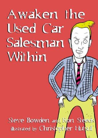 (Awaken the Used Car Salesman Within)