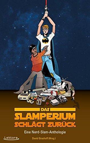 Das Slamperium schlägt zurück: Eine Nerd-Slam-Anthologie