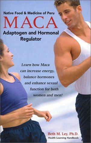 - MACA: Adaptogen and Hormonal Regulator (Native Food & Medicine of Peru) (Health Learning Handbook)