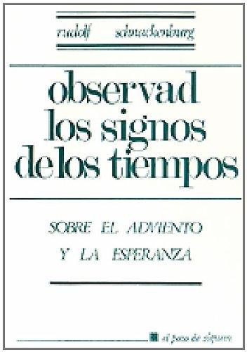 Observad los signos de los tiempos: Sobre el Adviento y la Esperanza (Pozo de Siquem) Rudolf Schnackengurg