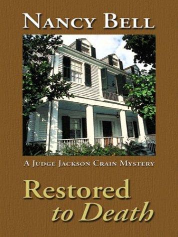 Download Restored To Death (Judge Jackson Crain, Book 1) PDF