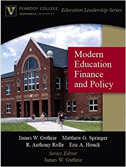 Modern Education Finance and Policy (Peabody College Education Leadership Series)