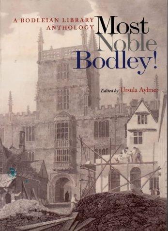Most Noble Bodley!: A Bodleian Library Anthology