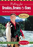 img - for Fishing for Brookies, Browns and Bows : The Old Guy's Compleat Guide to Catching Trout book / textbook / text book